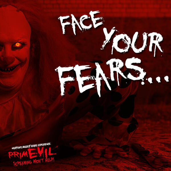 """promo graphic for primevil nights with text """"face your fears"""""""